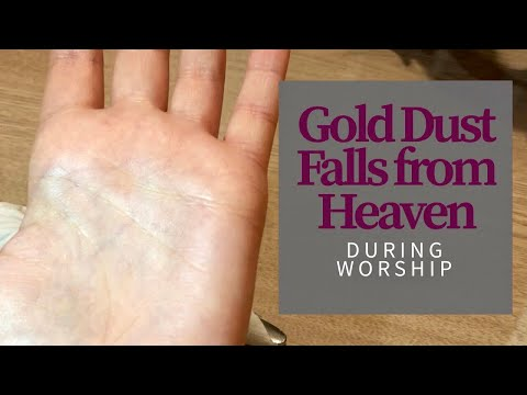 Gold Dust (Glory Of God) | Signs And Wonders #1