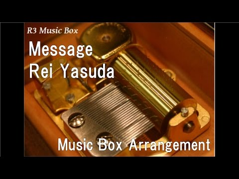 Message/Rei Yasuda [Music Box] (Anime