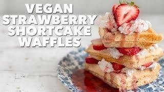 Vegan Strawberry Shortcake Waffles | Two Market Girls