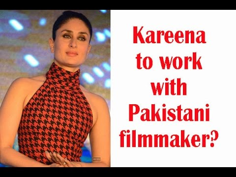 Kareena wants to work with Pakistani filmmaker - TOI