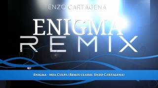 Enigma - Mea Culpa (Remix classic Enzo Cartagena)