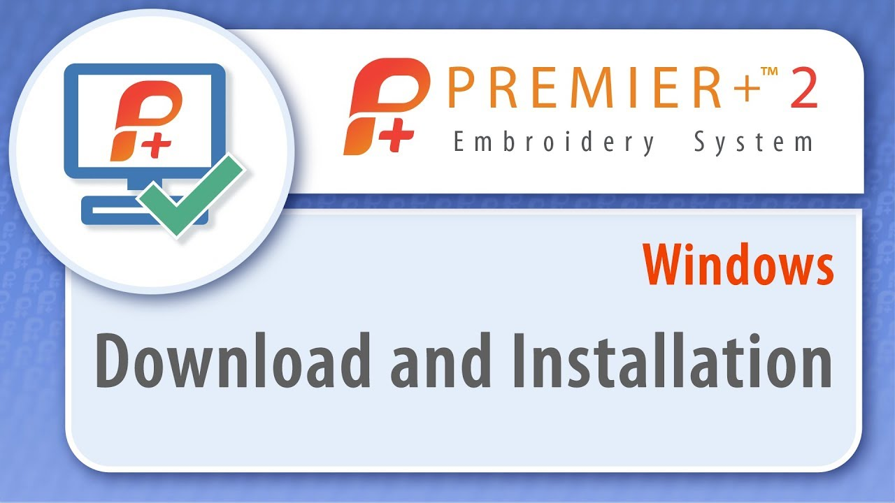 PREMIER+™ 2 - Download and Installation - Windows