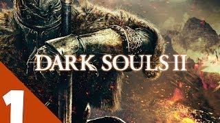 Dark Souls 2 Walkthrough Part 1 Let