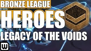 BRONZE LEAGUE HEROES #111 - LEGACY OF THE VOIDS - ballpark v yjzhou