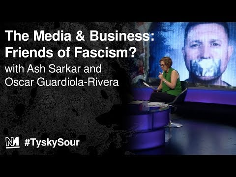 The Media & Big Business: Friends of Fascism? From Bolsonaro to Tommy Robinson