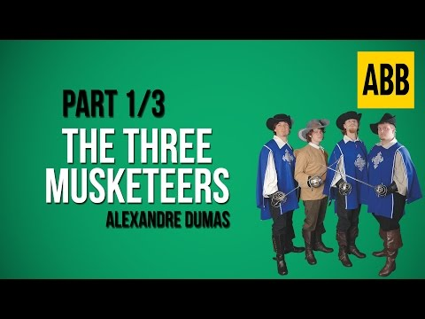 THE THREE MUSKETEERS: Alexandre Dumas - FULL AudioBook: Part 1/3