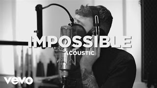 Repeat youtube video James Arthur - Impossible (Acoustic)