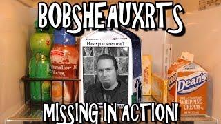 Bobsheauxrts - Missing in Action!