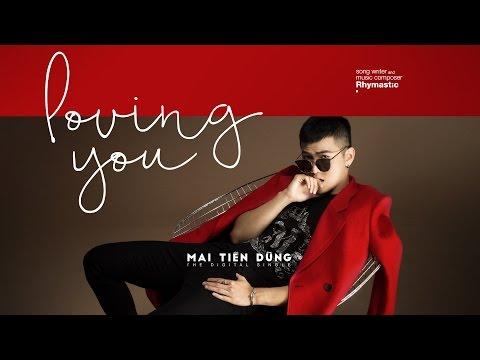 Mai Tiến Dũng__ Loving You Lyrics Music Video