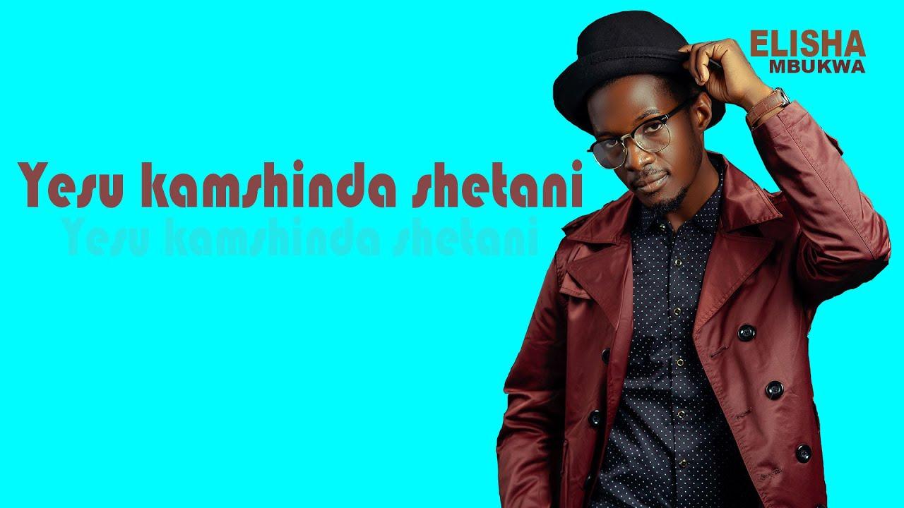 Download Elisha Mbukwa - Yesu Kamshinda Shetani (official live video)