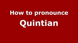 How to pronounce Quintian (Spanish/Argentina) - PronounceNames.com