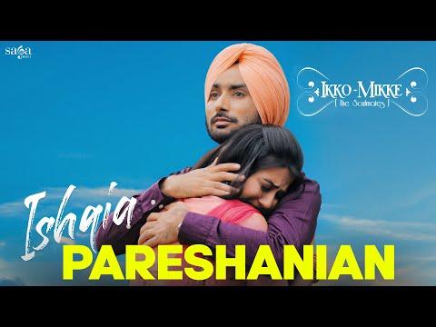 Ishqia Pareshanian | Satinder Sartaaj | Aditi Sharma | Ikko Mikke | New Punjabi Song 2020 | Sad Song