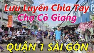 Chợ Cô Giang Đường Cô Giang Quận 1 Sài Gòn (Xót Xa nói lời chia tay)