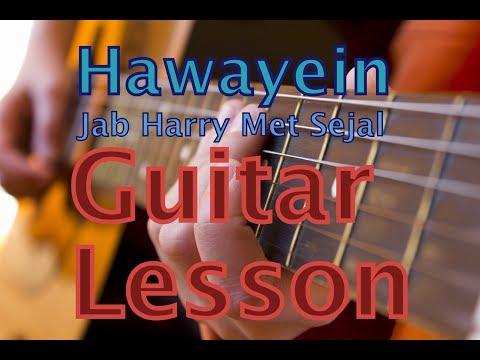 Hawayein Guitar Lesson | Chords- Jab Harry Met Sejal | Shah Rukh Khan |Arijit Singh