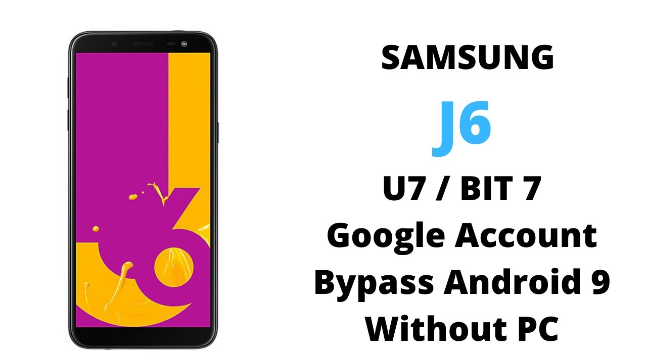 Samsung J6 Google Account Bypass BIT 7 | Samsung J600F FRP Bypass Without PC Android 9