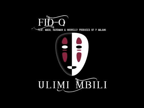Fid Q - Ulimi Mbili Feat Maua Sama, Hard Mad & Noorelly - Поисковик музыки mp3real.ru
