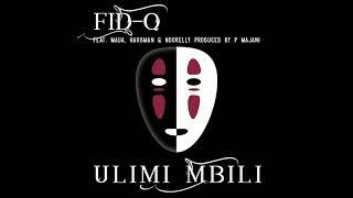 Fid Q - Ulimi Mbili Feat Maua Sama, Hard Mad & Noorelly