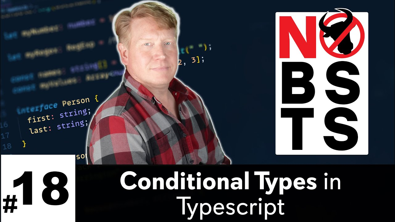 Conditional Types in Typescript - No BS TS #18
