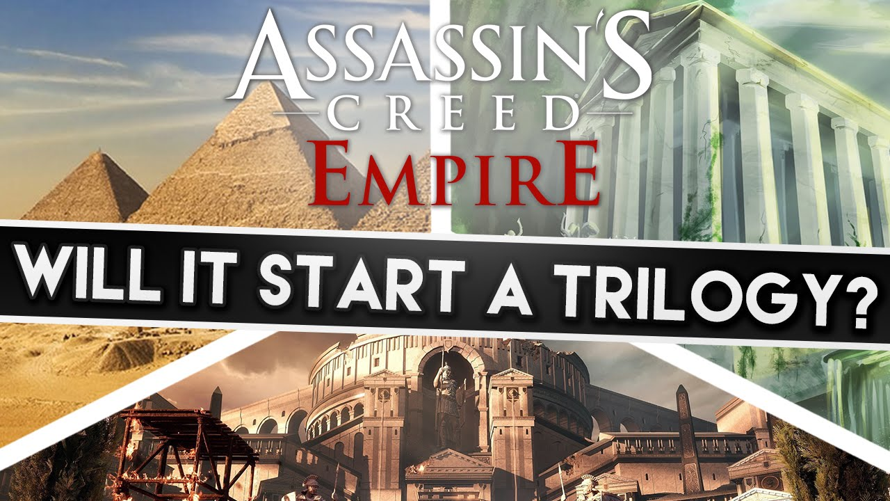 Assassin S Creed Empire Trilogy Possibility Ancient Egypt Greece Rome Chill Com Discussion Youtube