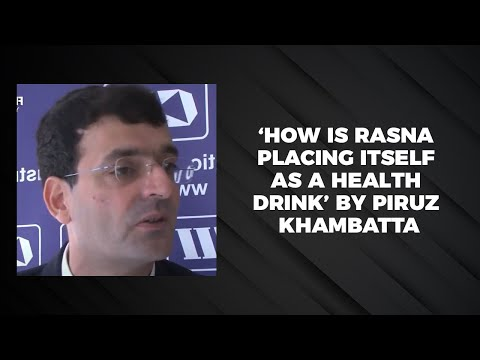 'How is Rasna placing itself as a health drink' by Piruz Khambatta