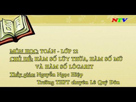 Môn Toán lớp 12. Chủ đề: Hàm số lũy thừa, hàm số mũ và ham số lôgarit.