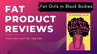 "Fat Product Reviews: ""Fat Girls in Black Bodies"" by Dr. Joy Cox, Author and Magic Black Girl"