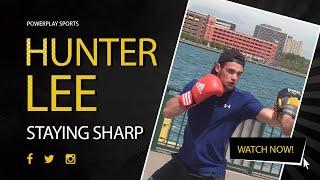 Hunter Lee staying sharp