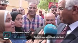 مصر العربية   مواطنة لمحافظ القاهرة: انت رئيس جمهورية المكان هنا