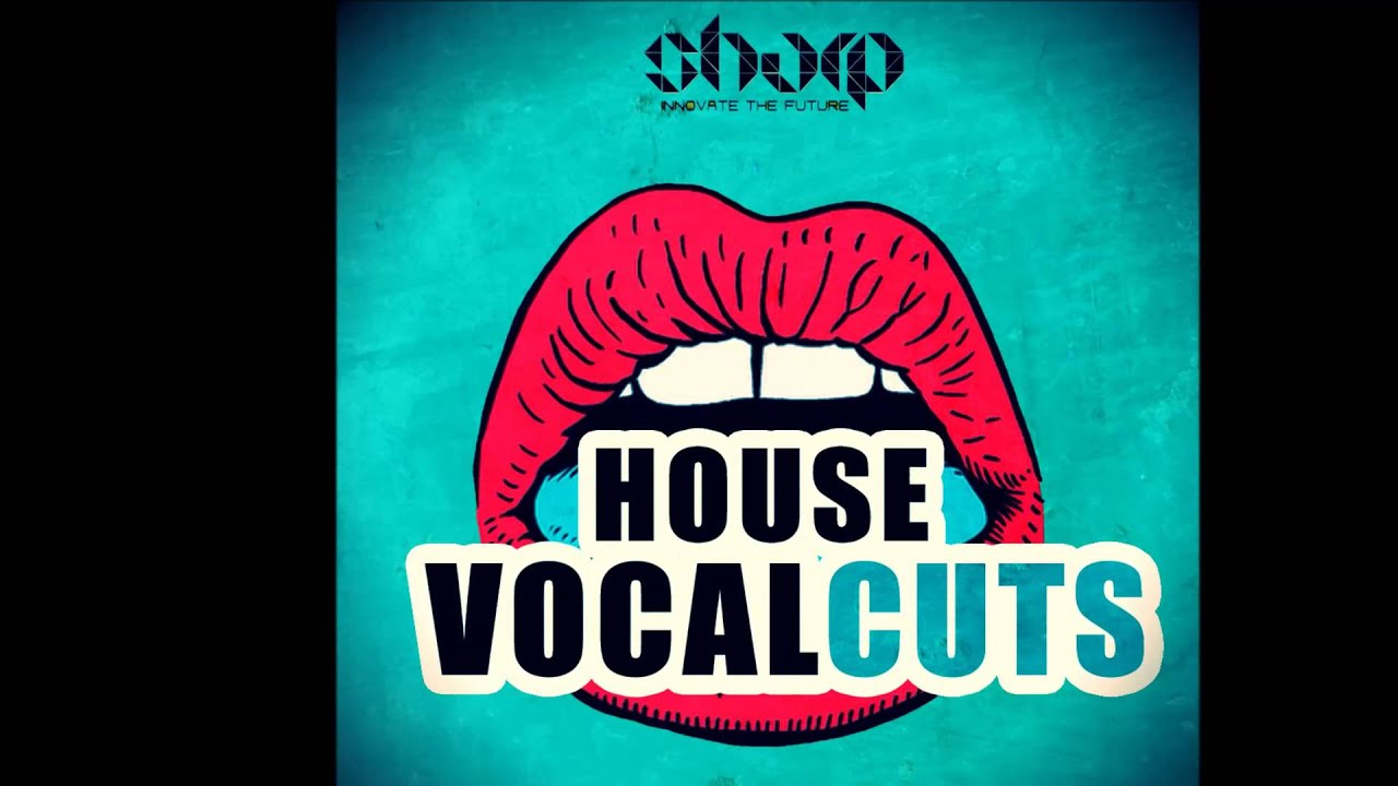 House Vocal Cuts - Vocal Sample Pack | Vocal Loops and One Shots ...