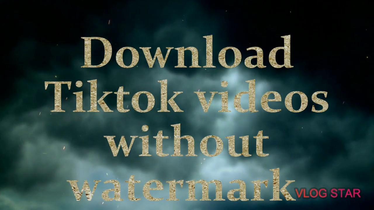 Download Tiktok videos download without watermark