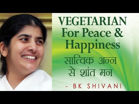 VEGETARIAN For Peace & Happiness: Ep 30 Soul Reflections: BK Shivani (English Subtitles)