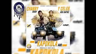 Chabby Bowy ft Y Celeb 408 Empire Ba Kapokola Abo ( Prod. By. Fancy Beats) DJ ZERO MUSIC