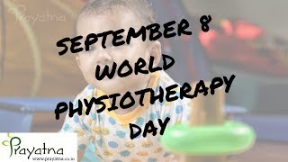 world physiotherapy day|physiotherapy day|september 8|NDT physiotherapist