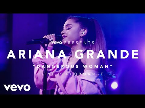Ariana Grande - Dangerous Woman (Vevo Presents)