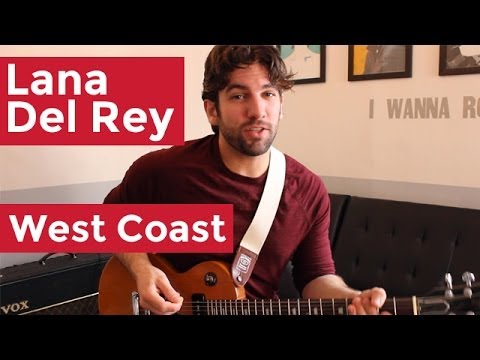 Lana Del Rey West Coast Guitar Chords Lesson By Shawn Parrotte