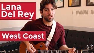 Lana Del Rey - West Coast (Guitar Chords & Lesson) by Shawn Parrotte