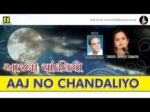 Aaj No Chandaliyo: Singer: Dipalee Somaiya   Music: Gaurang Vyas