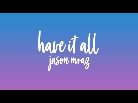 Jason Mraz - Have It All(Lyrics)