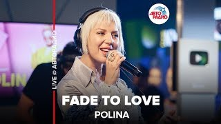 Фото 🅰️ Polina - Fade To Love Live  Авторадио