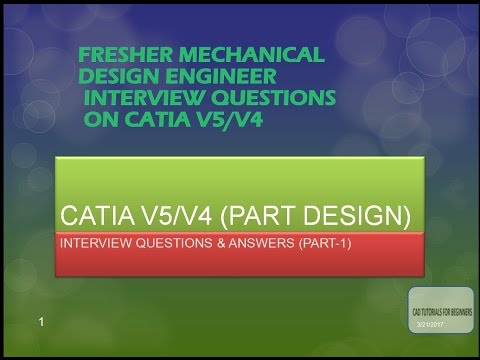 CATIA INTERVIEW QUESTIONS PART DESIGN-PART 1