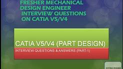 CATIA INTERVIEW QUESTIONS PART DESIGN-PART 1