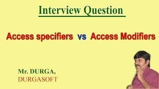 Access Specifiers vs Access Modifiers