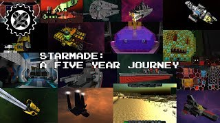 STARMADE: A Journey Across 5 Years (2013 - 2017)