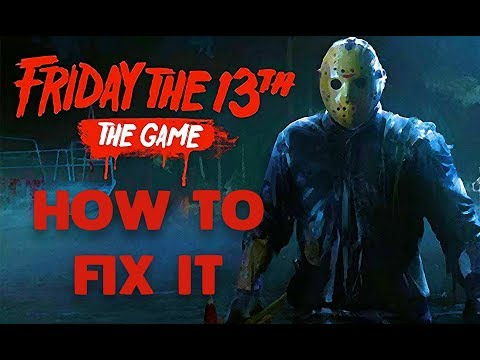 How to Fix Friday the 13th The Game - How to Fix It