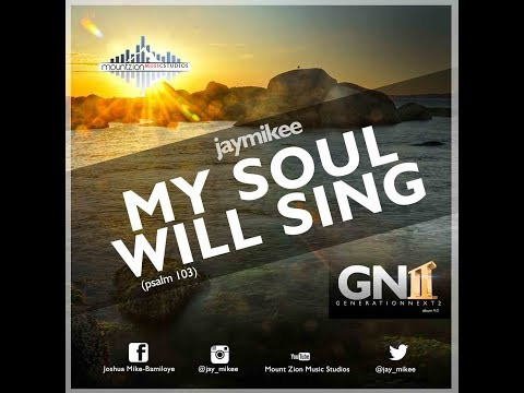 Jaymikee - My Soul Will Sing (psalm 103) (GNII Album) Gospel Song
