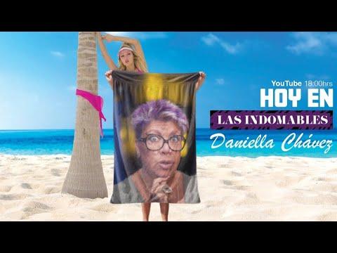 Las Indomables Con Daniella Chávez