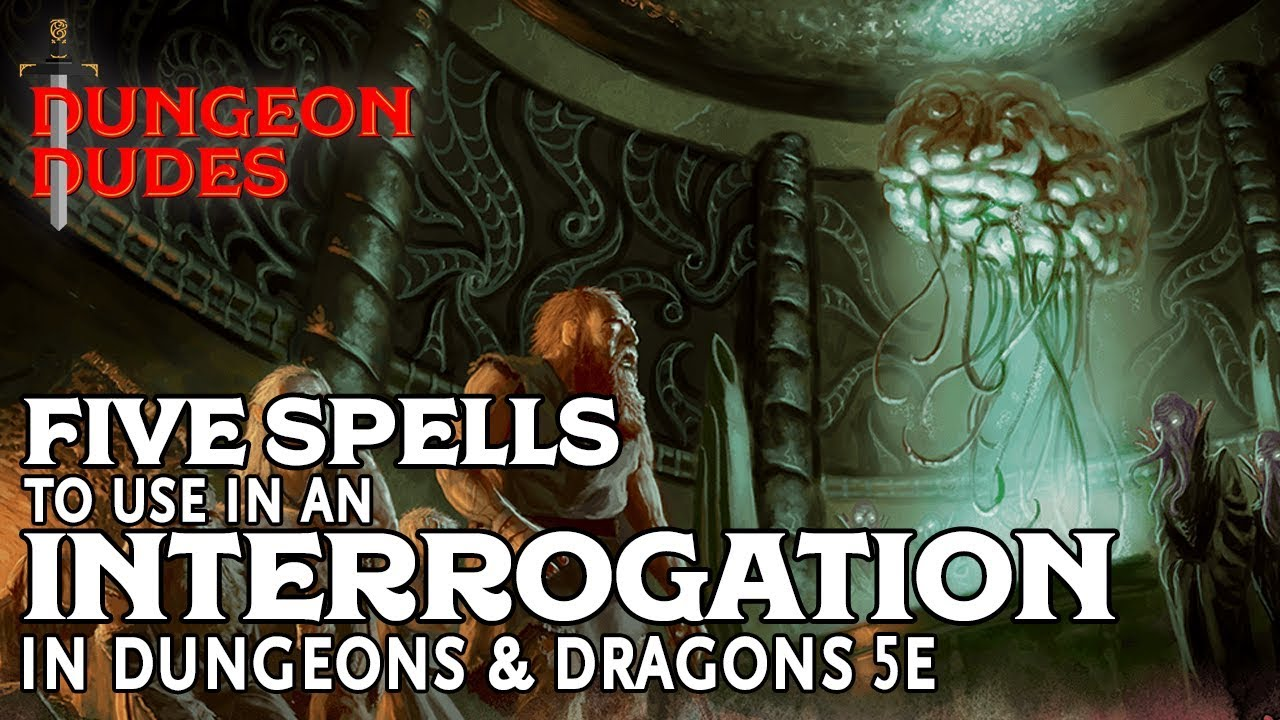 Five Spells to use in Interrogations in Dungeons and Dragons 5e