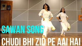 #CHUDI BHI ZID PE AAI HAI DANCE/ SAAWAN DANCE/ SAWAN SONGS DANCE/ RAIN DANCE LADIES/ TEEJ GEET
