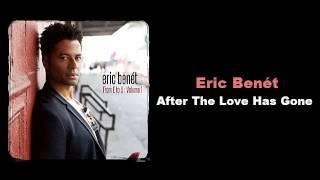 에릭 베네Eric Benét - After The Love Has Gone