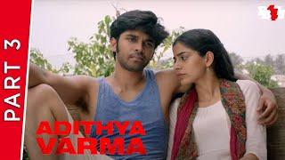 Adithya Varma | Part 3 | New Hindi Dubbed Movie | Dhruv Vikram, Banita Sandhu | Full HD
